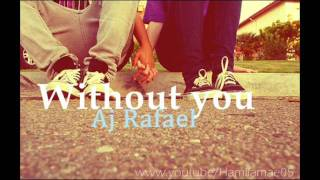 Without you - Aj Rafael (Lyrics) (STUDIO VERSION) ♥