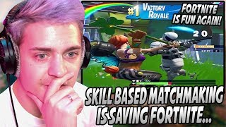 Ninja Explains Why SKILL BASED MATCHMAKING Is Making Fortnite FUN & SAVING It From DYING!