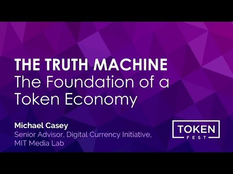 Michael Casey - The Truth Machine, The Foundation of a Token Economy