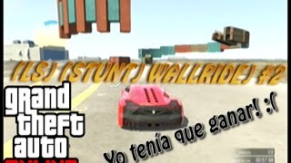 (LS) (Stunt) (Wallride) #2 - Carreras - GTA ONLINE - ZACK90