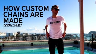 How Custom Chains Are Made - Bobby White
