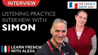 French Listening Practice - Alexa interviews Simon