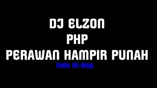 Download Mp3 Dj Elzon Faifet  Php Perawan Hampir Punah Videos Lirik