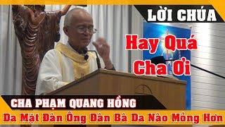 CƯỜI TÉ GHẾ Da Mặt Đàn Ông Đàn Bà Da Nào Mỏng Hơn Cười Đau Bụng Với Cha Phạm Quang Hồng