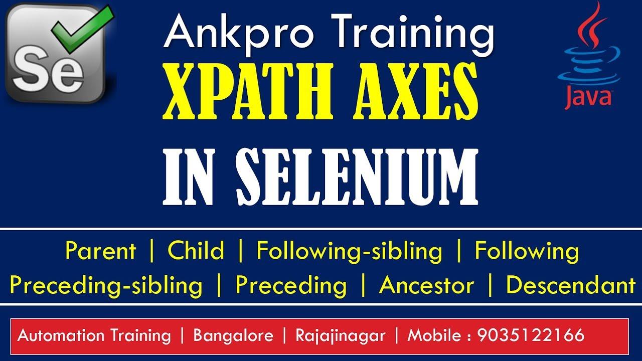 Selenium with Java 11 - Types of selenium XPath Axes | Parent Child  Following Preceding Ancestor