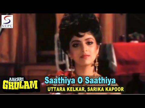 Saathiya O Saathiya (2) | Uttara Kelkar, Sarika Kapoor | Aakhri Ghulam @ Mithun Chakraborty, Raj