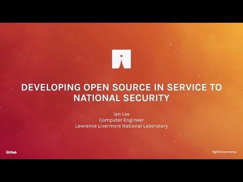 Developing Open Source in Service to National Security - GitHub Universe 2016