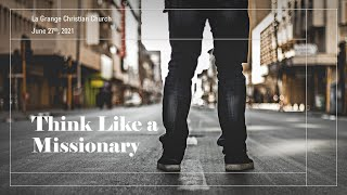 Think Like a Missionary - June 27th, 2021