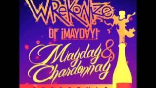 Wrekonize (Of ¡MAYDAY!) - Mayday & Chardonnay Freestyle
