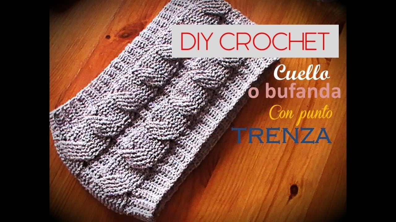 DIY Como TEJER a crochet un cuello o bufanda con punto TRENZA ...