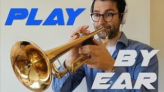 Trumpet + Pop music: starting to improvise = playing by ear