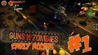 Guns N Zombies (Early Access) | Playthrough | Part 1 (Steam/PC/1080p)