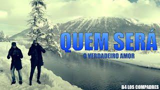 B4 - Quem Será (O Verdadeiro Amor) [Official Video HD]