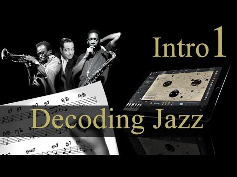 Decoding Jazz 1.Introduction using Mapping Tonal Harmony Pro