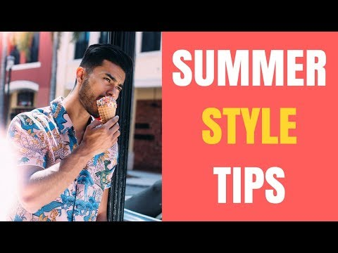 5 Summer Style Tips ONLY stylish Men KNOW (You Should Do!)