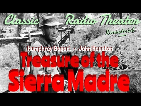 """Treasure of the Sierra Madre"" • HUMPHREY BOGART • Classic Radio Theater • [remastered audio]"