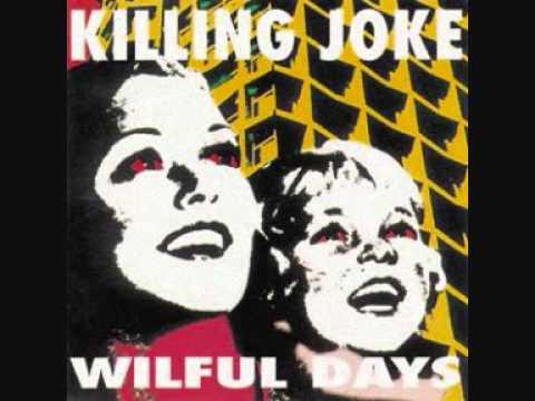 Killing Joke  - Wilful Days (full album)