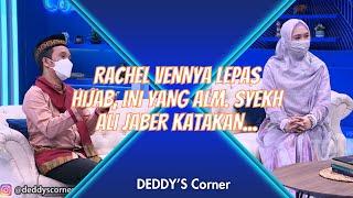 RACHEL VENNYA LEPAS HIJAB, INI YANG ALM. SYEKH ALI JABER KATAKAN...   DEDDYS CORNER (16/1/21) P1