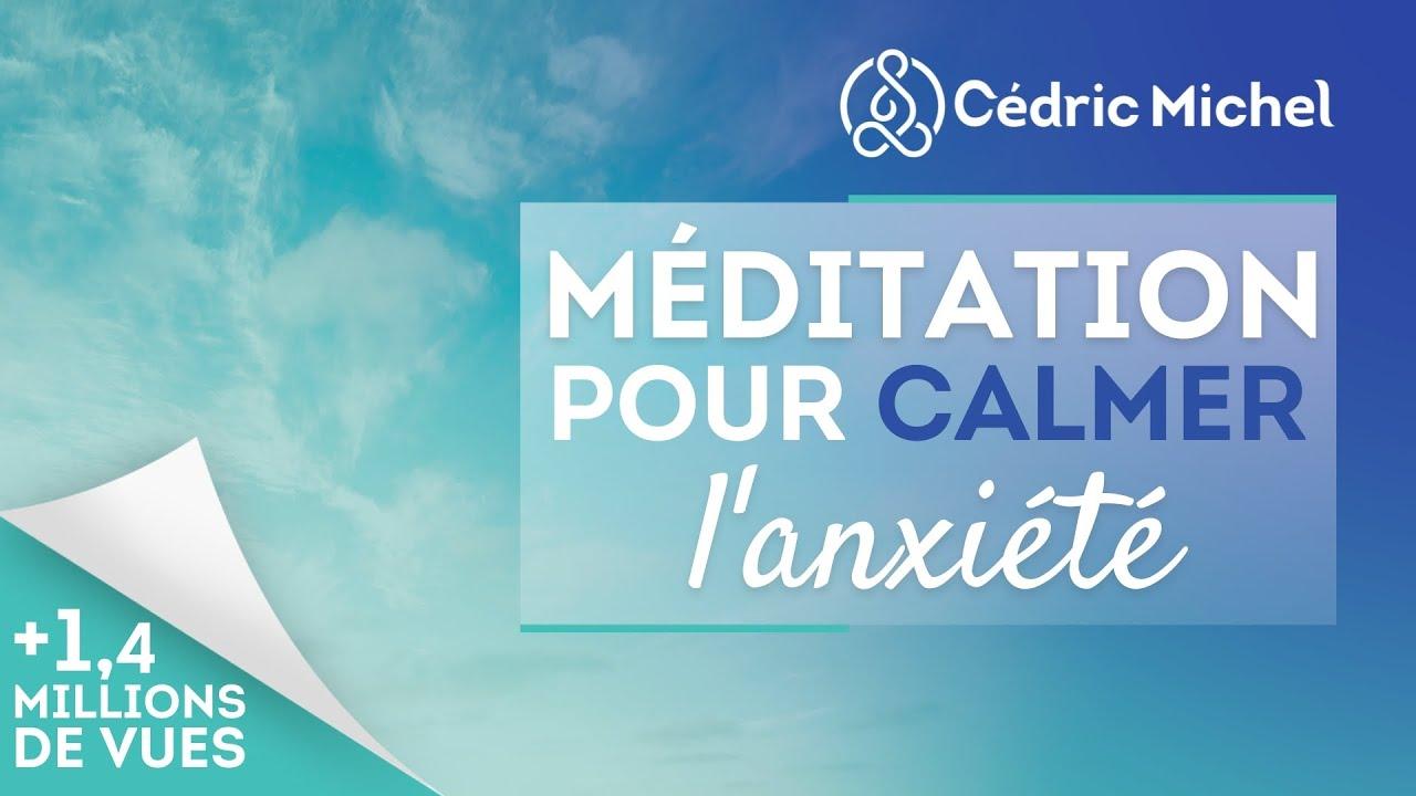 Download Méditation pour calmer l'anxiété 🎧🎙 Cédric Michel