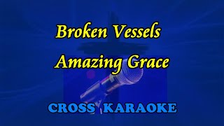 Broken vessels, amazing grace - karaoke , style of Hillsong by Allan Saunders