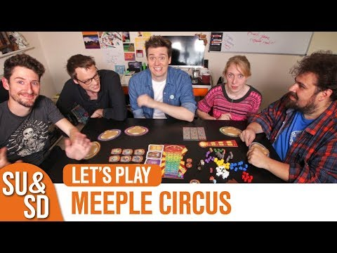 SU&SD Play Meeple Circus with No Pun Included and Actualol