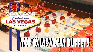 Top 10 Buffets in Las Vegas