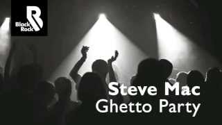 Steve Mac - Ghetto Party