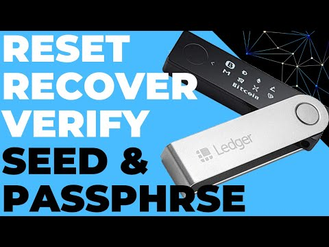 Reset, Recover and Verify Seed Phrase and Passphrase on a Ledger Nano S or X (Securely and Safely)