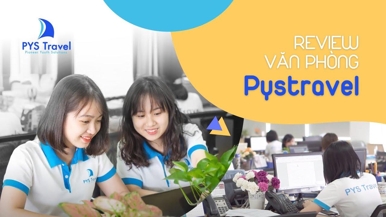 PYS Travel – Tiên phong trong lịch vực dịch vụ và du lịch | TopCV review doanh nghiệp