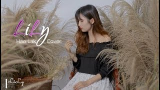 Lily - Alan Walker, K-391 & Emelie Hollow | Hao Lak Cover