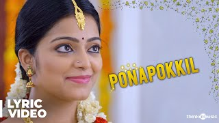 Adhe Kangal Songs | Ponapokkil Song with Lyrics | Kalaiyarasan | Ghibran