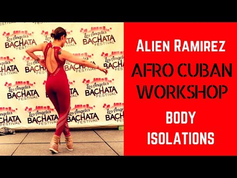 Alien Ramirez AfroCuban Body Isolations Workshop LABF 2018 Los Angeles bachata Festival