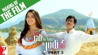 Making Of The Film - Part 3 - Rab Ne Bana Di Jodi