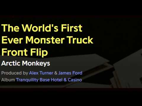 Arctic Monkeys-The World's First Ever Monster Truck Front Flip lyrics
