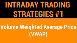 Intraday Trading Strategies #1 - Volume Weighted Average Price | HINDI