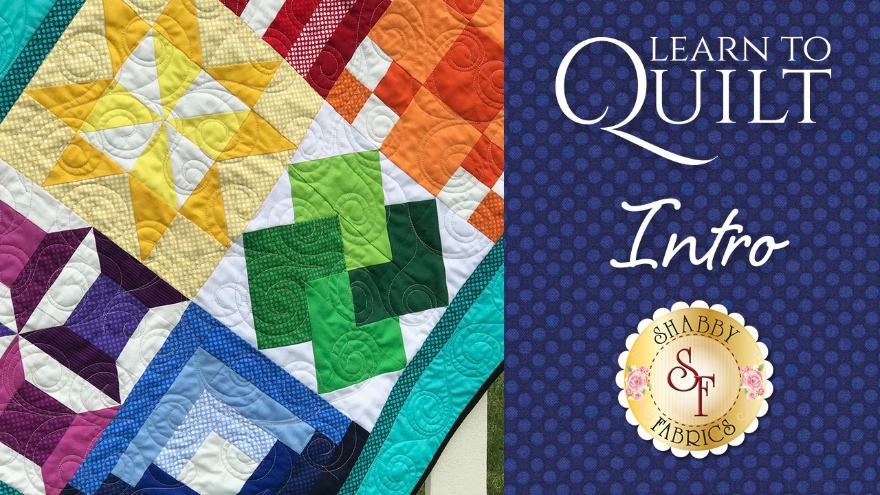 learn to quilt part 1 a shabby fabrics quilting tutorial youtube