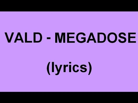 vald megadose paroles
