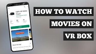 How to watch movie on vr box
