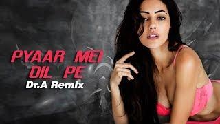 Pyaar Mein Dil Pe Maar De Goli - Dr A Remix Mp3 Song Download