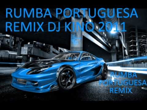 Rumba Portuguesa Remix Dj Kino 2011