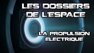 LES DOSSIERS DE L'ESPACE - LA PROPULSION ÉLECTRIQUE