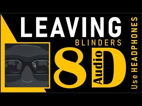 Blinders - Leaving (8D Audio)