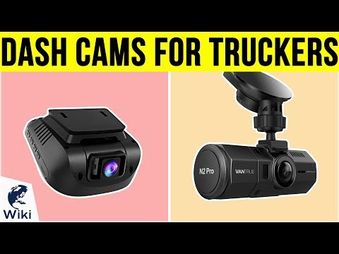 9 Best Dash Cams For Truckers 2019