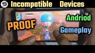FORTNITE Andriod Hand Gameplay, INCOMPATIBLE Devices - PROOF