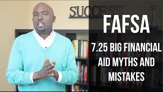 FAFSA  and Financial Aid Myths and Mistakes