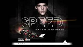 "burn PRESENTS: ""Speed (burn & Lotus F1 Team Mix)"" by AVICII"