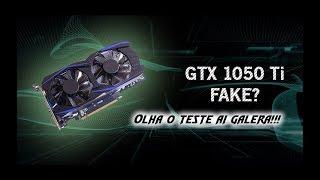 Teste GTX 1050 Ti Fake? do Aliexpress