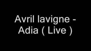 Avril Lavigne - Adia ( Live )