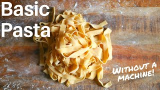 HOW TO MAKE PASTA - Without a Machine