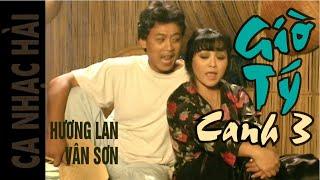 Ca Nhạc Hài   GIỜ TÍ CANH 3  Vân Sơn  & Hương Lan.